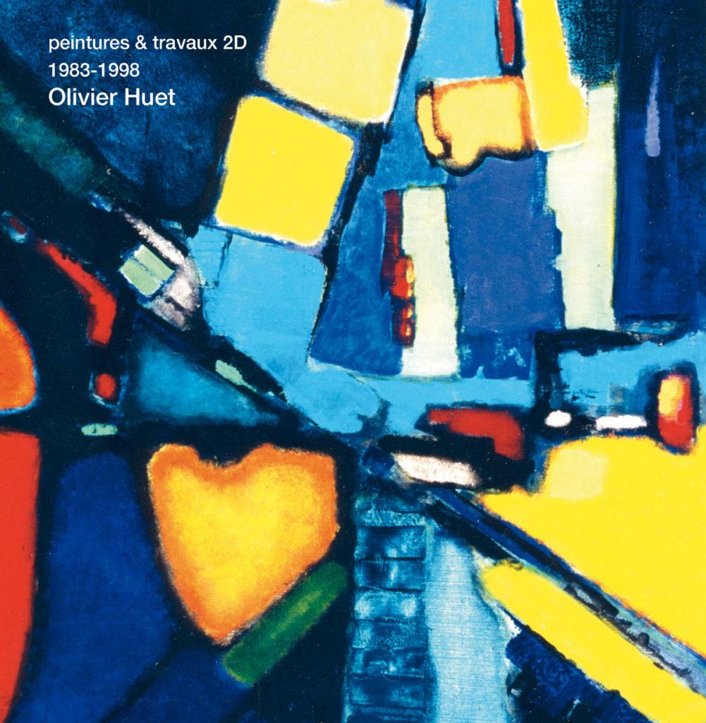 peintures et travaux 2D © Olivier Huet 1983-1998